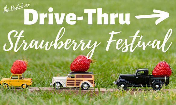 DRIVE-THRU Strawberry Festival 4/24-25