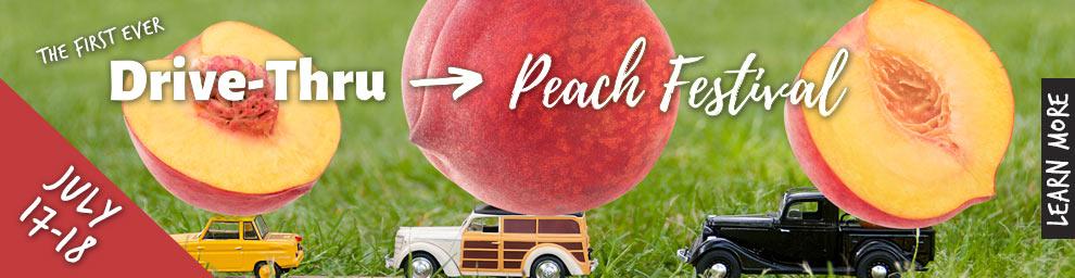 Drive-Thru Peach Festival - July 17-18, 2020